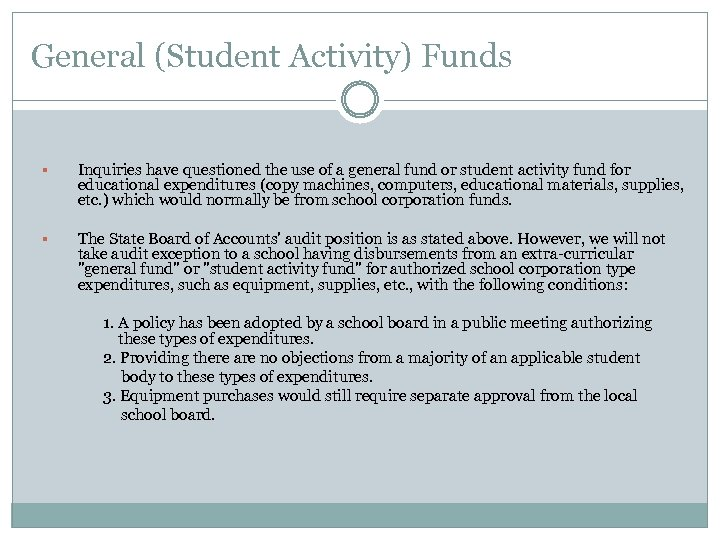 General (Student Activity) Funds § Inquiries have questioned the use of a general fund