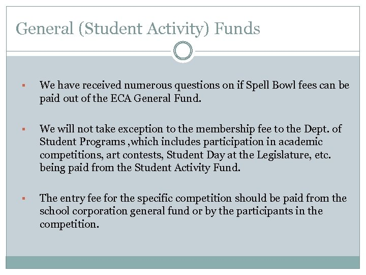General (Student Activity) Funds § We have received numerous questions on if Spell Bowl