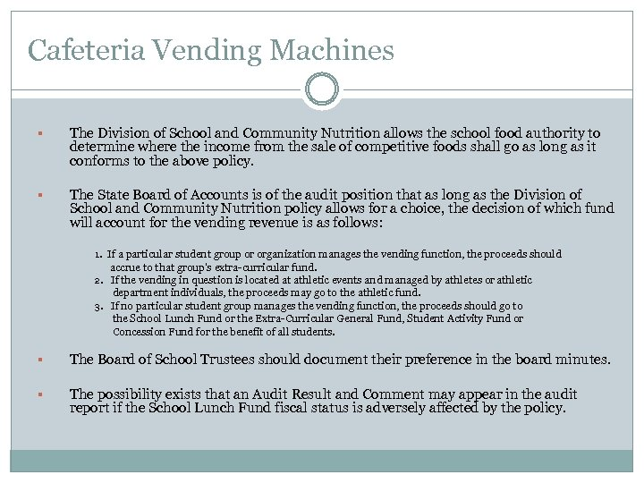 Cafeteria Vending Machines § The Division of School and Community Nutrition allows the school