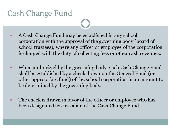 Cash Change Fund § A Cash Change Fund may be established in any school