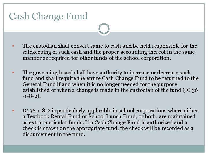 Cash Change Fund § The custodian shall convert same to cash and be held