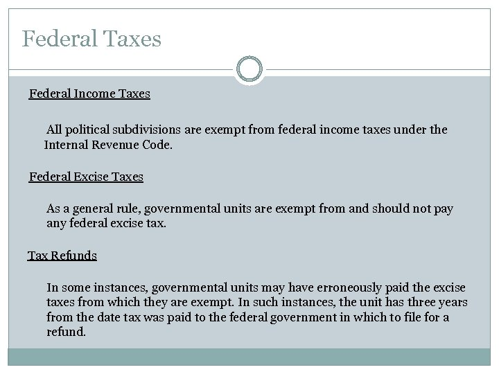 Federal Taxes Federal Income Taxes All political subdivisions are exempt from federal income taxes