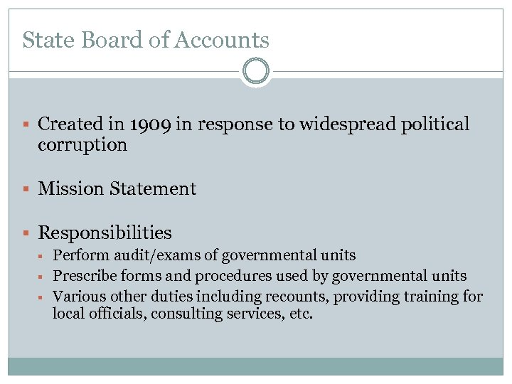 State Board of Accounts § Created in 1909 in response to widespread political corruption