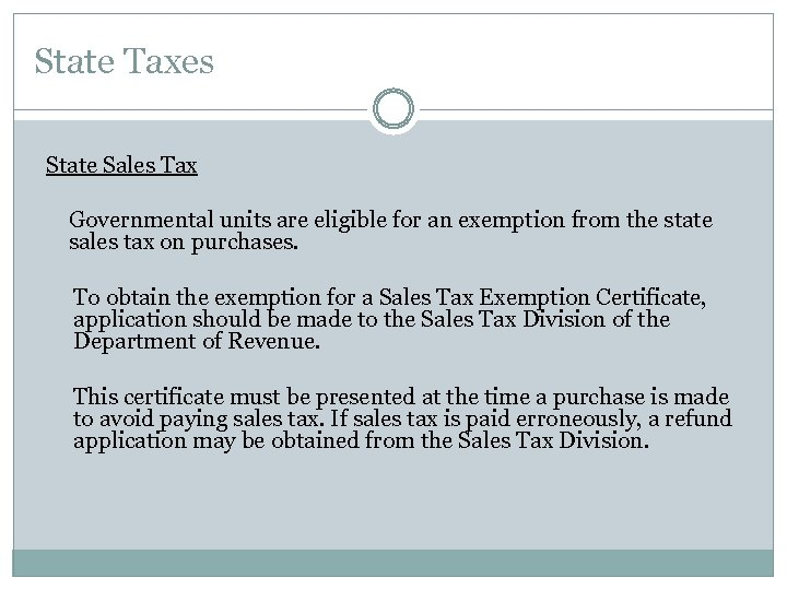 State Taxes State Sales Tax Governmental units are eligible for an exemption from the