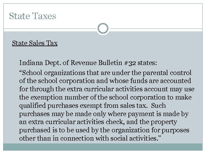 """State Taxes State Sales Tax Indiana Dept. of Revenue Bulletin #32 states: """"School organizations"""