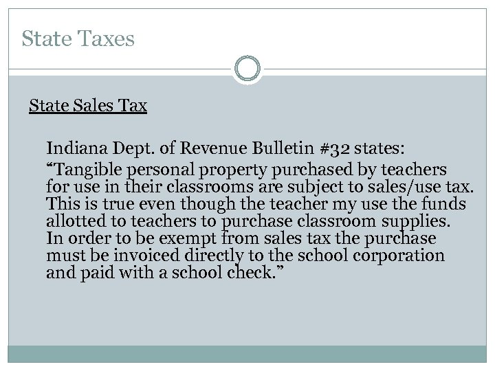 """State Taxes State Sales Tax Indiana Dept. of Revenue Bulletin #32 states: """"Tangible personal"""