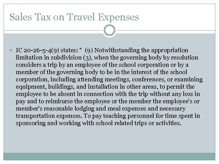 """Sales Tax on Travel Expenses § IC 20 -26 -5 -4(9) states: """" (9)"""