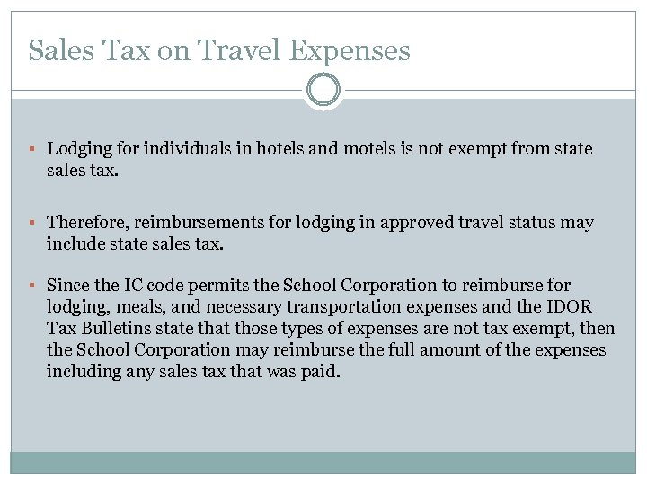 Sales Tax on Travel Expenses § Lodging for individuals in hotels and motels is