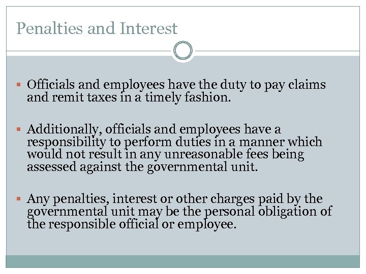 Penalties and Interest § Officials and employees have the duty to pay claims and