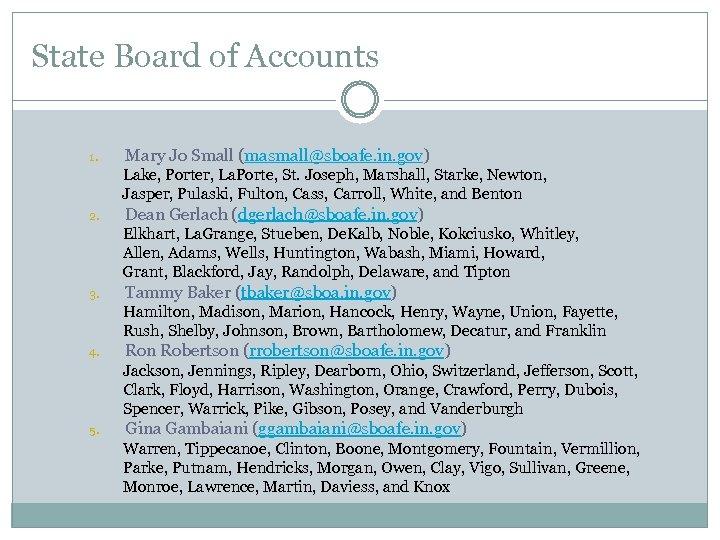 State Board of Accounts 1. Mary Jo Small (masmall@sboafe. in. gov) Lake, Porter, La.