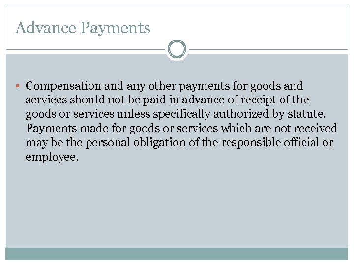 Advance Payments § Compensation and any other payments for goods and services should not