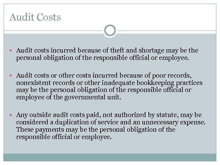 Audit Costs § Audit costs incurred because of theft and shortage may be the