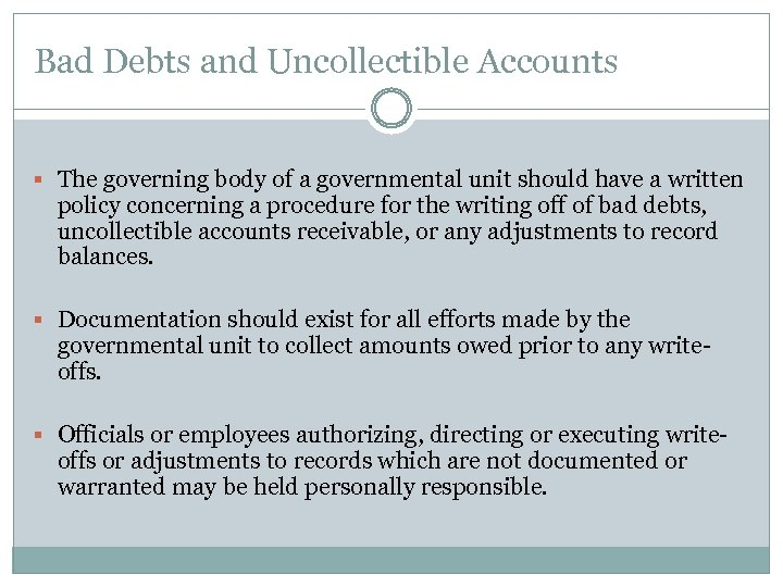 Bad Debts and Uncollectible Accounts § The governing body of a governmental unit should