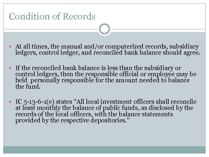 Condition of Records § At all times, the manual and/or computerized records, subsidiary ledgers,