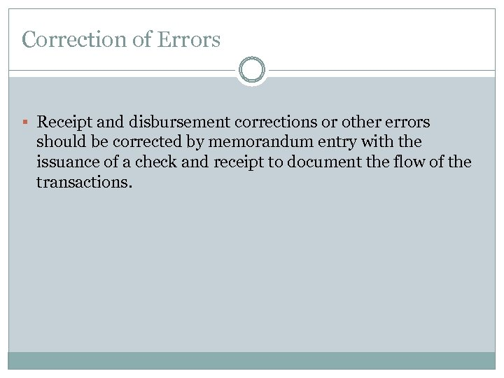 Correction of Errors § Receipt and disbursement corrections or other errors should be corrected