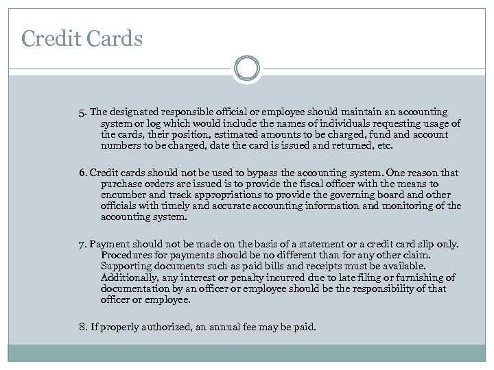 Credit Cards 5. The designated responsible official or employee should maintain an accounting system