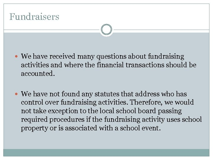 Fundraisers We have received many questions about fundraising activities and where the financial transactions
