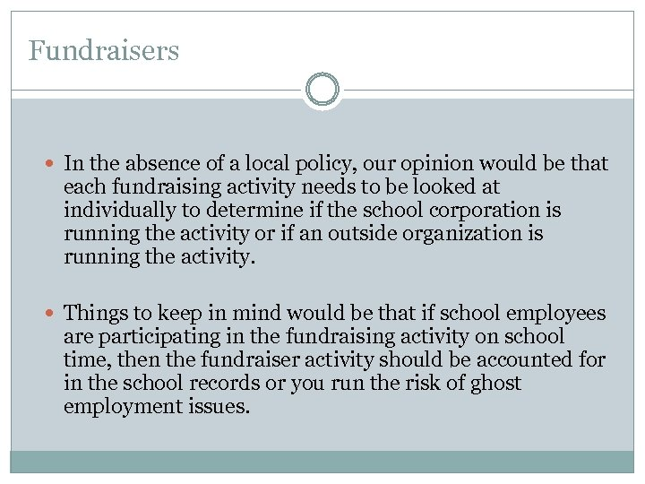Fundraisers In the absence of a local policy, our opinion would be that each
