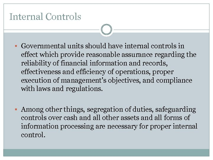 Internal Controls § Governmental units should have internal controls in effect which provide reasonable