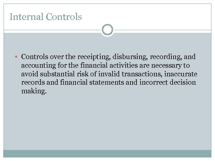 Internal Controls § Controls over the receipting, disbursing, recording, and accounting for the financial