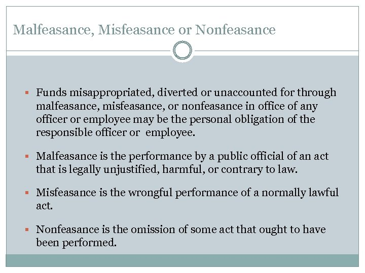 Malfeasance, Misfeasance or Nonfeasance § Funds misappropriated, diverted or unaccounted for through malfeasance, misfeasance,