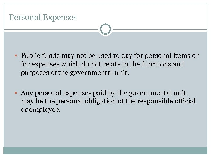 Personal Expenses § Public funds may not be used to pay for personal items