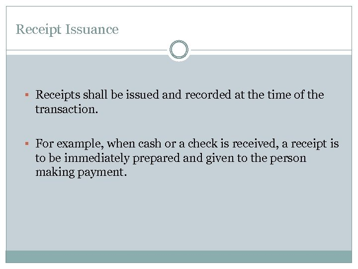 Receipt Issuance § Receipts shall be issued and recorded at the time of the