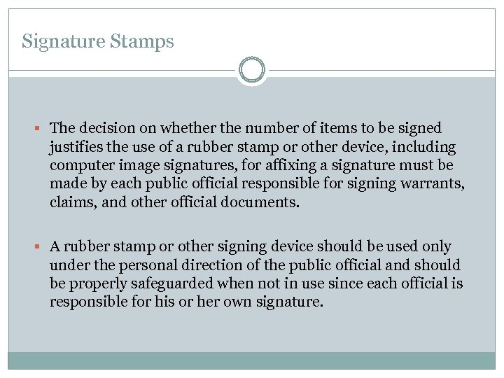 Signature Stamps § The decision on whether the number of items to be signed