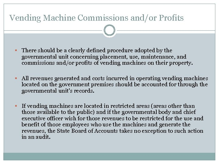 Vending Machine Commissions and/or Profits § There should be a clearly defined procedure adopted