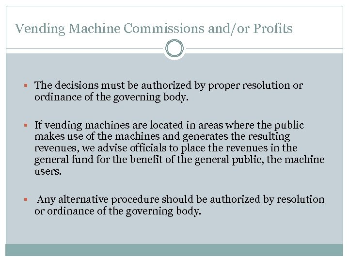 Vending Machine Commissions and/or Profits § The decisions must be authorized by proper resolution