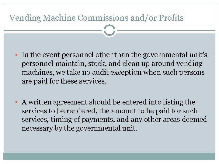 Vending Machine Commissions and/or Profits § In the event personnel other than the governmental
