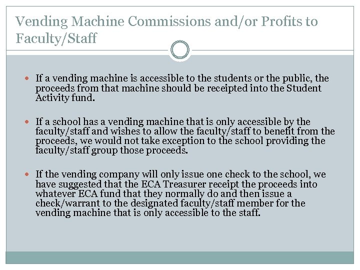 Vending Machine Commissions and/or Profits to Faculty/Staff If a vending machine is accessible to