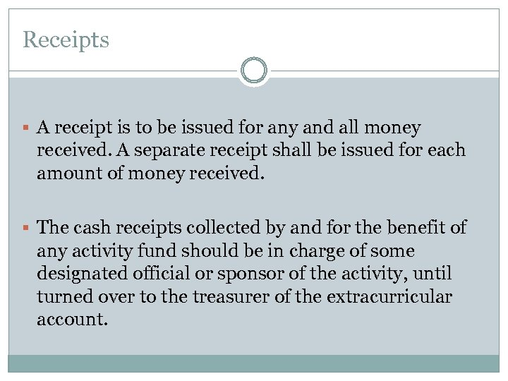 Receipts § A receipt is to be issued for any and all money received.