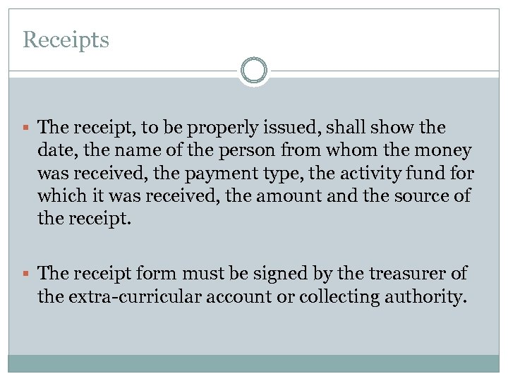 Receipts § The receipt, to be properly issued, shall show the date, the name
