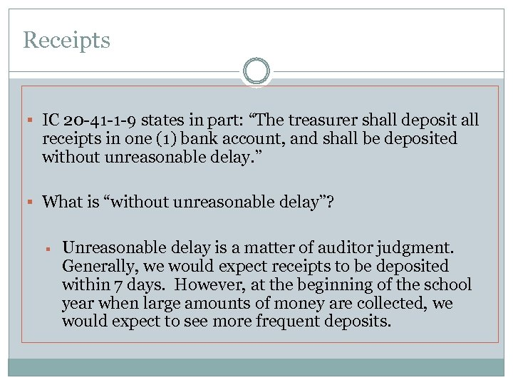 """Receipts § IC 20 -41 -1 -9 states in part: """"The treasurer shall deposit"""