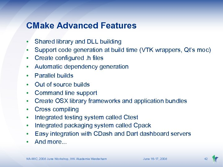 CMake Advanced Features • • • • Shared library and DLL building Support code