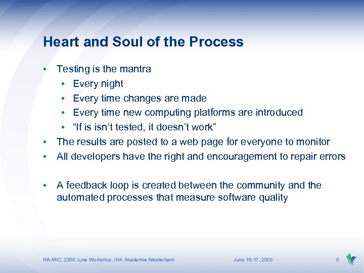 Heart and Soul of the Process • Testing is the mantra • Every night