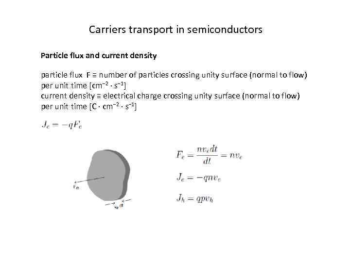 Carriers transport in semiconductors Particle flux and current density particle flux F ≡ number