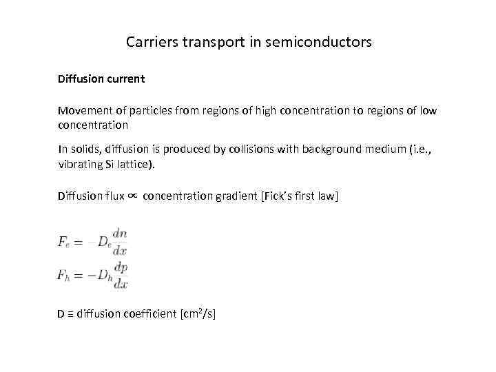 Carriers transport in semiconductors Diffusion current Movement of particles from regions of high concentration