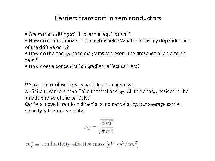 Carriers transport in semiconductors • Are carriers sitting still in thermal equilibrium? • How