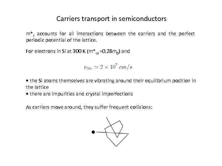 Carriers transport in semiconductors m*c accounts for all interactions between the carriers and the