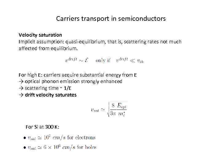 Carriers transport in semiconductors Velocity saturation Implicit assumption: quasi-equilibrium, that is, scattering rates not