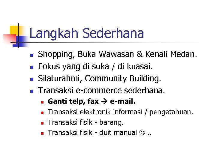 Langkah Sederhana n n Shopping, Buka Wawasan & Kenali Medan. Fokus yang di suka