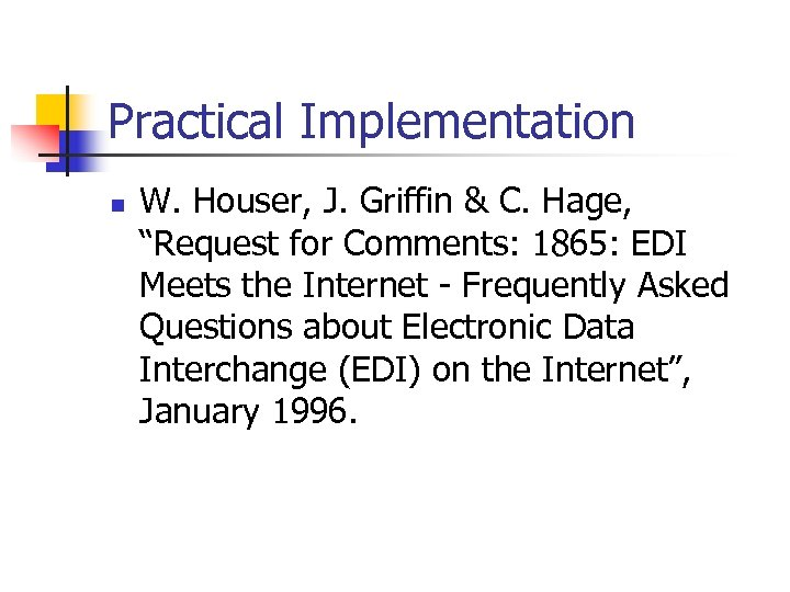 """Practical Implementation n W. Houser, J. Griffin & C. Hage, """"Request for Comments: 1865:"""
