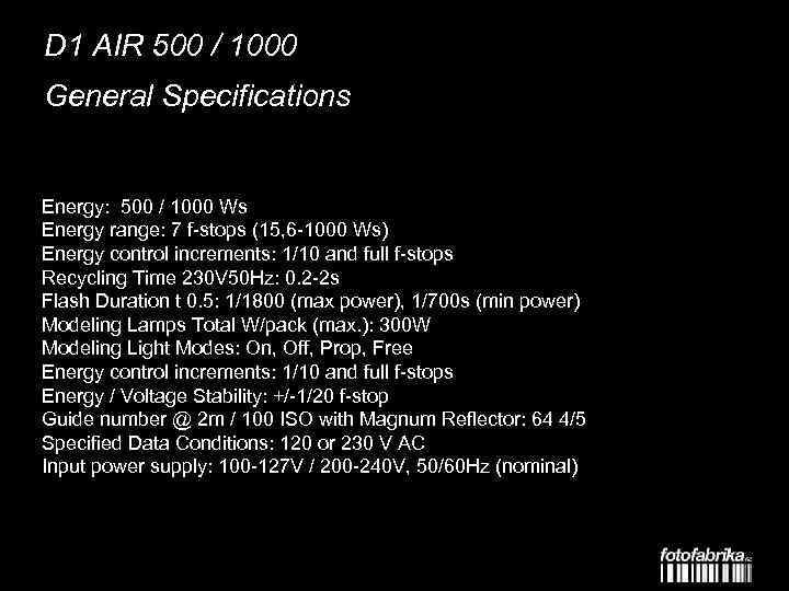 D 1 AIR 500 / 1000 General Specifications Energy: 500 / 1000 Ws Energy