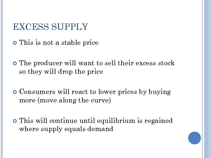 EXCESS SUPPLY This is not a stable price The producer will want to sell