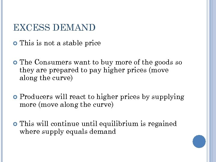 EXCESS DEMAND This is not a stable price The Consumers want to buy more