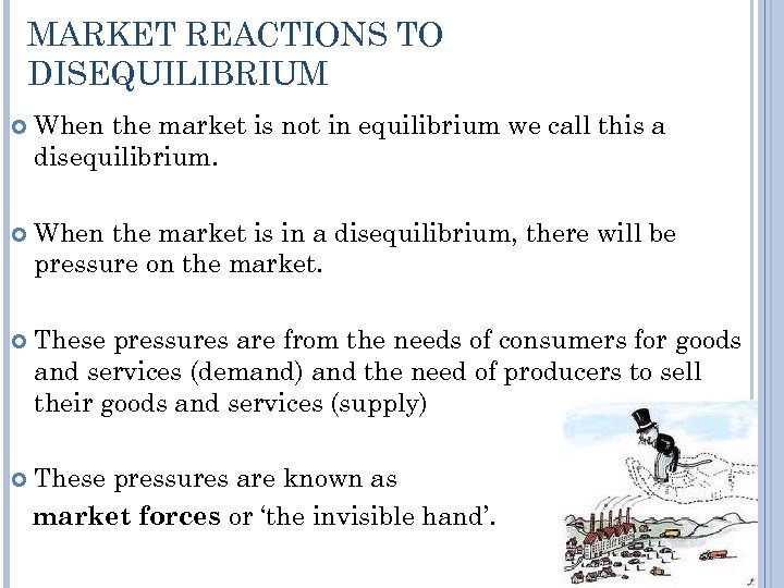 MARKET REACTIONS TO DISEQUILIBRIUM When the market is not in equilibrium we call this