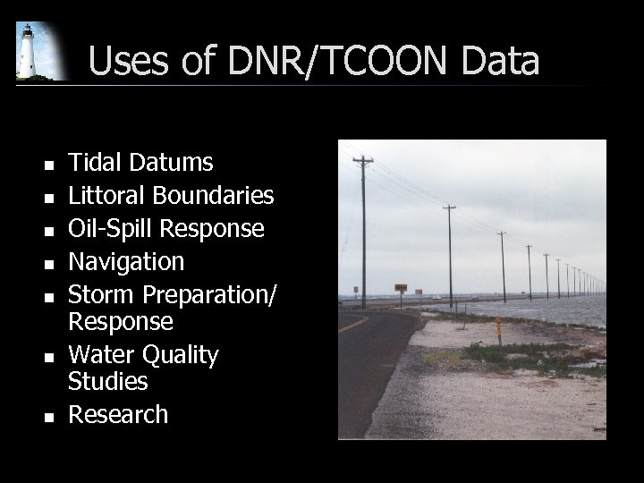 Uses of DNR/TCOON Data n n n n Tidal Datums Littoral Boundaries Oil-Spill Response