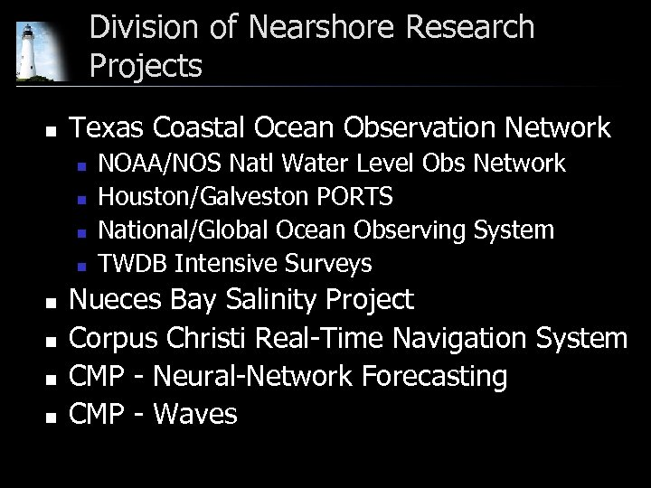 Division of Nearshore Research Projects n Texas Coastal Ocean Observation Network n n n